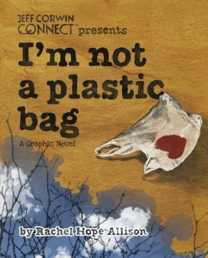 Cover of I'm Not a Plastic Bag, via Comics Alliance.